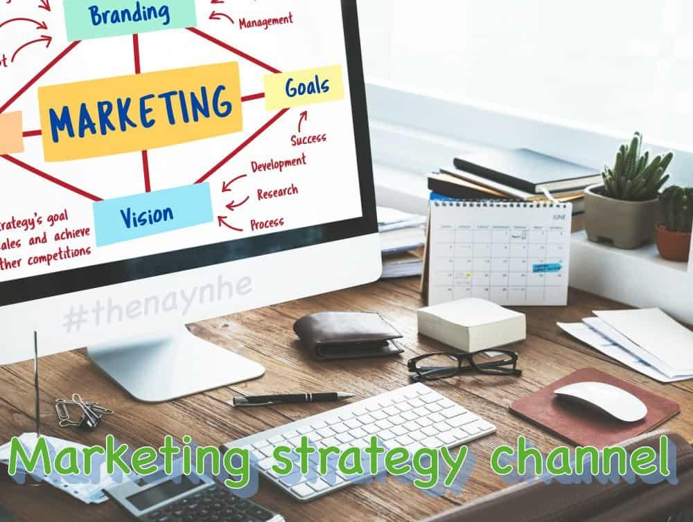 Marketing strategy channel